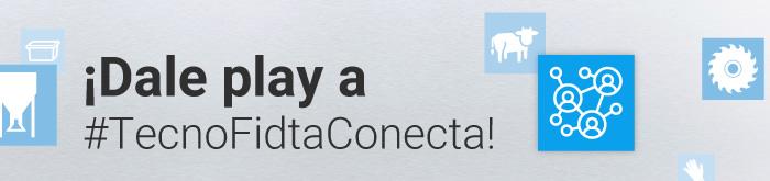 ¡Dale play a #TecnoFidtaConecta!